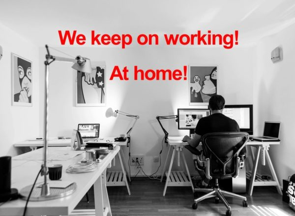Update: We keep on working! At Home!